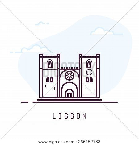 Lisbon City Line Style Illustration. Famous Cathedral In Lisbon. Architecture City Symbol Of Portuga