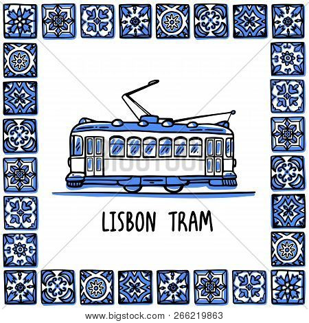 Portugal Landmarks Set. Lisbon Retro Tram. Traditional Tramway In Frame Of Portuguese Tiles, Azulejo