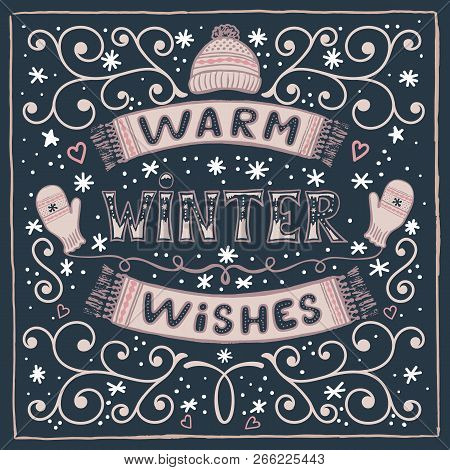 Vector Colorful Winter Card With Warm Winter Wishes Text, Snow, Hat, Mittens And Scarf. Christmas Gr