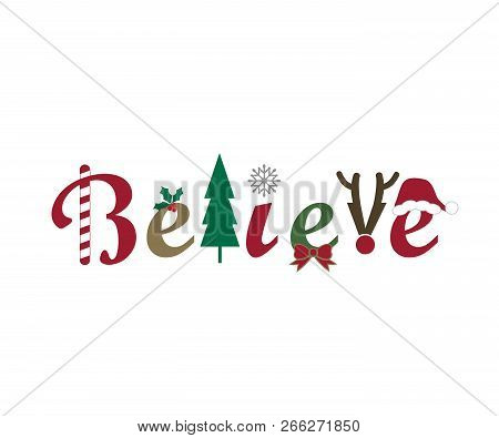Christmas Theme Holiday Season Believe Illustration PNG poster
