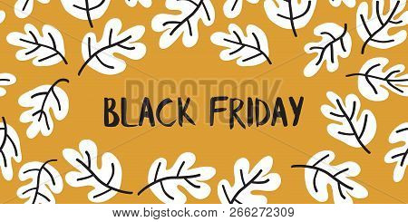 Black Friday Sale Text Vector With Hand Drawn Black And White Leaves On Mustard Yellow Background. B