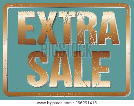 Extra Sale Typography Isolated With Metall Effect. Rubber Stamp Imitation.