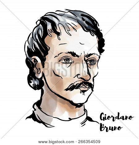 Giordano Bruno Watercolor Vector Portrait With Ink Contours. Italian Dominican Friar, Philosopher, M