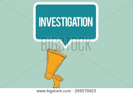 Conceptual Hand Writing Showing Investigation. Business Photo Text Formal Inquiry Or Systematic Stud