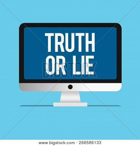 Conceptual Hand Writing Showing Truth Or Lie. Business Photo Showcasing Decision Between Being Hones