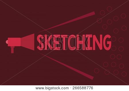 Word Writing Text Sketching. Business Concept For Making A Rough Drawing Of Something Design Plan Dr