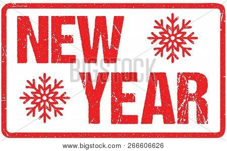 New Year Rough Letters Sign Typography Isolated On White. Red Ink Grunge Rubber Stamp Imitation
