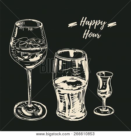Happy Hour Drinks Set. Vector Illustration, Chalk On Blackboard Style. Wine Glass With A Cocktail, B