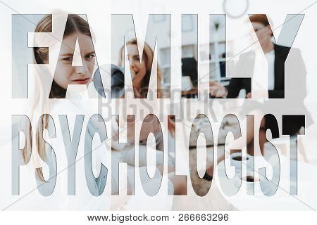 Family Problem. Conflict Between Mother And Daughter. Mother And Daughter At Psychologist. Mother Wi