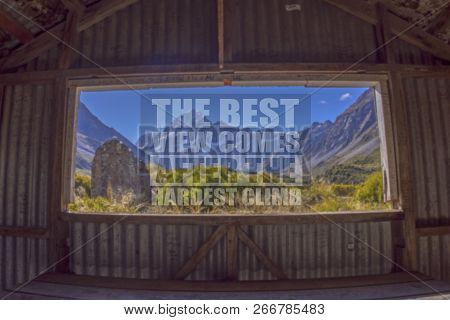 Inspirational Quotes On Nature Mount Cook Background. The Best View Comes After The Hardest Climb.