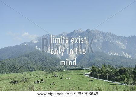 Motivational And Inspirational Quote - Limits Exist Only In The Mind.