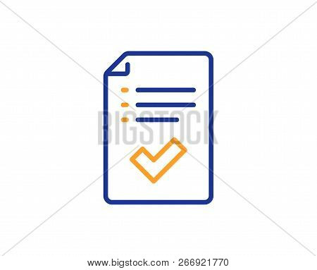 Approved Checklist Line Icon. Accepted Or Confirmed Sign. Report Symbol. Colorful Outline Concept. B