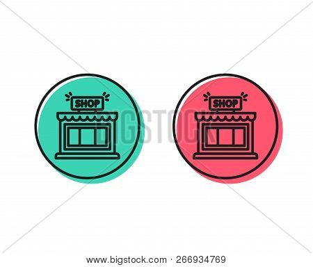 Shop Line Icon. Store Symbol. Shopping Building Sign. Positive And Negative Circle Buttons Concept.