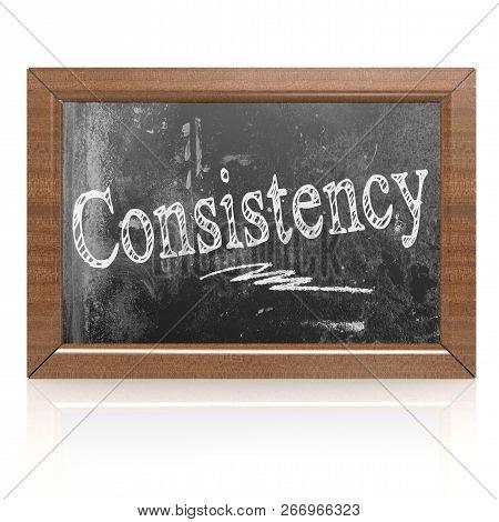 Consistency text written on blackboard, 3D rendering poster
