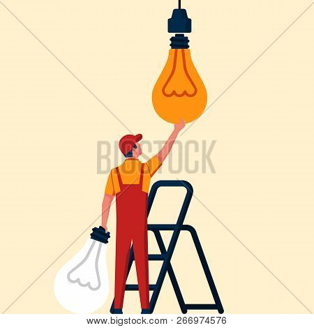 Change Lamp. Replacing The Light Bulb. Electrician Changes The Broken Lamp. Vector Illustration Flat