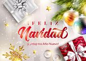 Feliz Navidad y prospero Ano Nuevo. Merry Christmas and Happy New Year in Spanish. Vector Greeting Card Template. Holiday Scene with Text, Gift Boxes, Christmas Ball, Snowflake. Festive Xmas Poster. poster