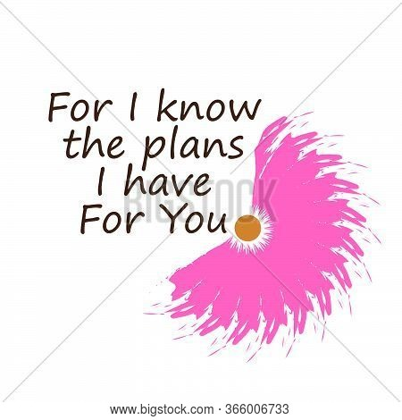 For I Know The Plans, I Have For You, Christian Faith, Typography For Print Or Use As Poster, Card,