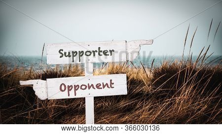 Street Sign The Direction Way To Supporter Versus Opponent