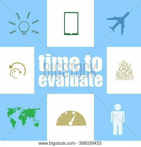 Text Time To Evaluate. Business Concept . Infographic Elements. Icon Set