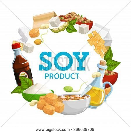 Soybean Products Food And Beans Vector Frame. Soy Sauce, Tofu Cheese, Soybean Milk And Oil. Natural