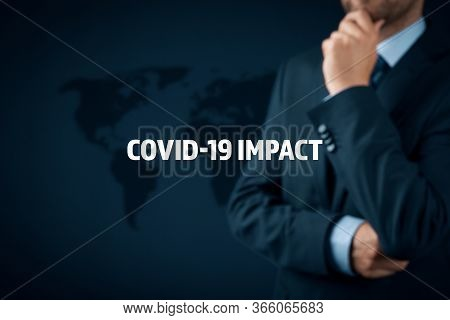 Covid-19 Impact In Post Covid Era To Global Business. Politician, Investor Or Businessman Think Abou