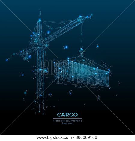 3d Tower Crane Lifting A Cargo Container In Dark Blue Background. Polygonal Transportation Or Constr