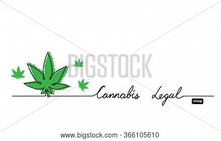 Hemp, Cannabis, Marijuana, Weed Legal Shop Banner. Simple One Line Drawing Vector Background With Ca