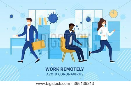 Work Remotely Concept With Workers Fleeing An Office As A Colleague Sits At His Desk Coughing Infect