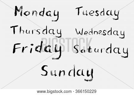 The Days Of The Week, Hand-drawn With A Brush. All Days Of The Week Are Written By Hand. Vector Eps