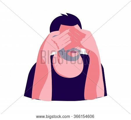 Man Is Covering His Eyes With Hands Portrait. Not See Or Look No Evil Metaphor Isolated On White. Fl