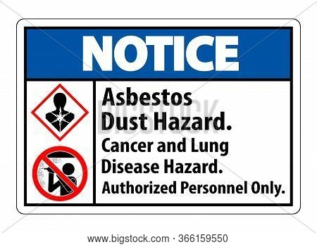 Notice Safety Label,asbestos Dust Hazard, Cancer And Lung Disease Hazard Authorized Personnel Only