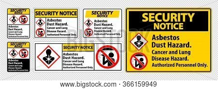 Security Notice Safety Label,asbestos Dust Hazard, Cancer And Lung Disease Hazard Authorized Personn