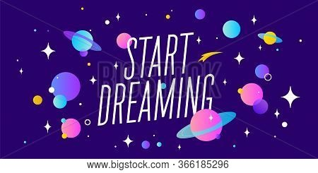 Start Dreaming. Motivation Banner, Speech Bubble. Message Quote, Poster, Speech Bubble With Positive