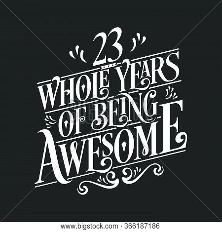 23 Years Birthday And 23 Years Anniversary Celebration Typo