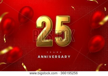 25 Years Anniversary Celebration Banner. 3d Golden Metallic Number 25 And Glossy Balloons With Confe