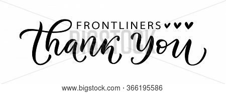 Thank You Frontliners. Coronavirus Concept. Moivation Gratitude Quote For Doctors, Nurses And Health