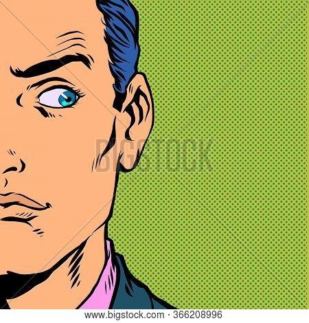 Anxious Man Looking. Pop Art Retro Vector Illustration Vintage Kitsch 50s 60s Style
