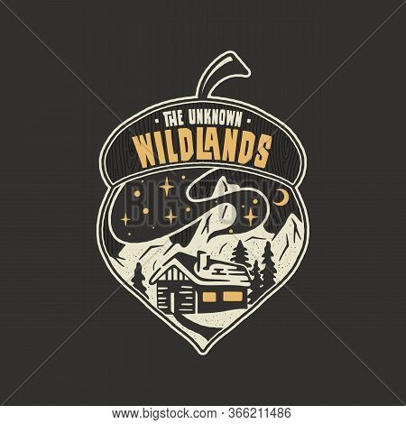 Camping Badge Acorn Illustration Design. Outdoor Logo With Quote - The Unknown Wildlands, For T Shir