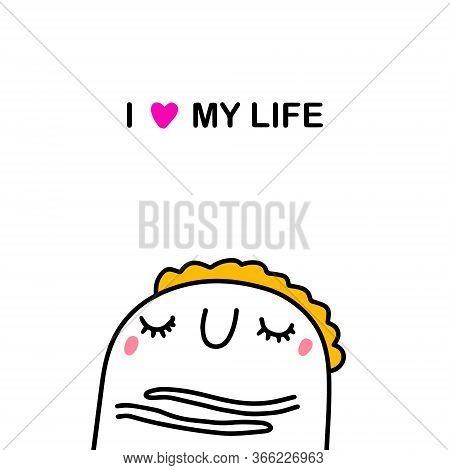 I Love My Life Hand Drawn Vector Illustration In Cartoon Comic Style Man Hugs Itself