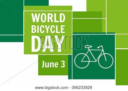 World Bicycle Day. June 3. Holiday Concept. Template For Background, Banner, Card, Poster With Text