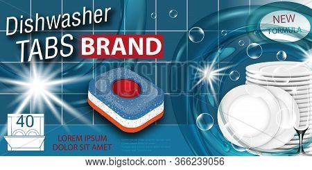Dishwasher Detergent Tabs. Dish Wash Ads Layout Or Banner. Package Design Realistic With Plates And