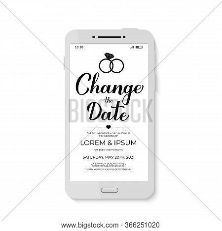 Change The Date Postponement Announcement On Smartphone Screen. Postponed Wedding Due To Quarantine