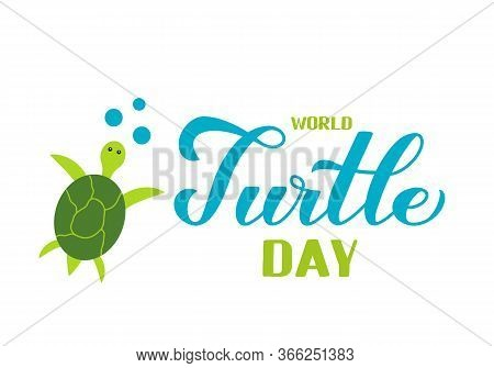 World Turtle Day Calligraphy Hand Lettering With Cute Turtle Isolated On White Background. Easy To E