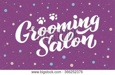 Grooming Salon Lettering For Your Business. Logo For Dog Hair Salon, Dog Styling And Grooming Shop,
