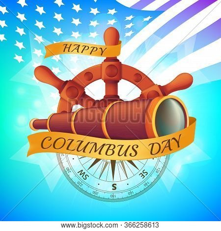 Happy Columbus Day Celebrating Emblem - America Discover Holiday Symbol. Vector Illustration With Th