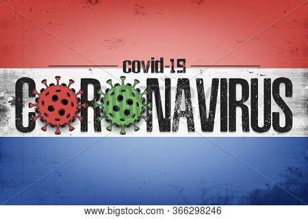 Flag Of Netherlands With Coronavirus Covid-19. Virus Cells Coronavirus Bacteriums Against Background