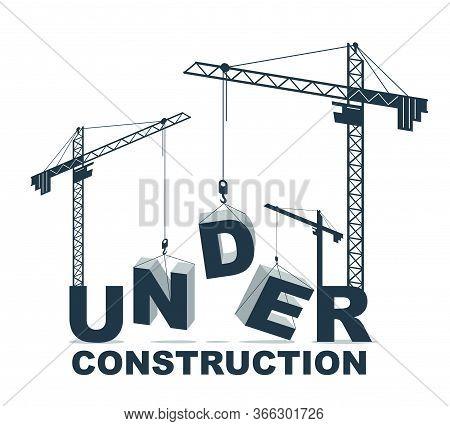 Construction Cranes Builds Under Word Vector Concept Design, Conceptual Illustration With Lettering