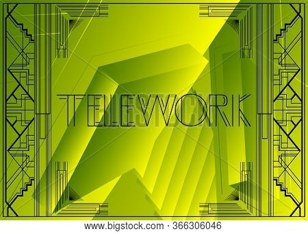 Art Deco Telework Text. Decorative Greeting Card, Sign With Vintage Letters.