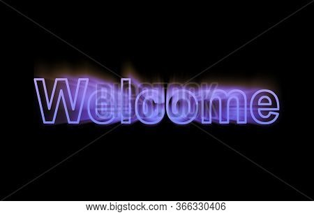 The Word Welcome With A Blue Fire Plume On A Black Background.