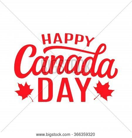 Happy Canada Day. Hand Drawn Red Text With Maple Leaves Isolated On White Background. Vector Typogra